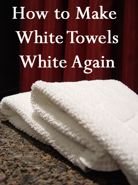 Tips & Tricks for How to Make White Towels White Again