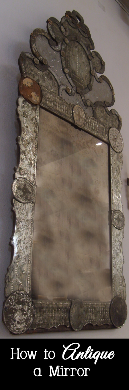 How to Antique a Mirror to Make it Fabulous