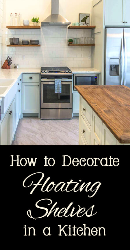 How to decorate floating shelves in a kitchen