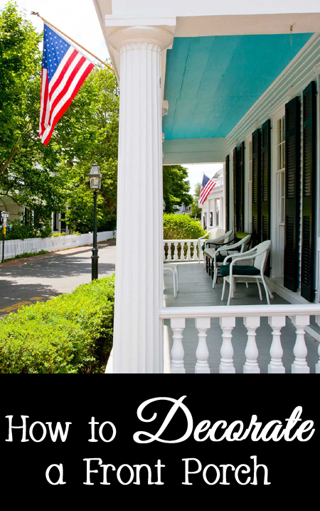 Tips and Tricks for How to Decorate a Front Porch