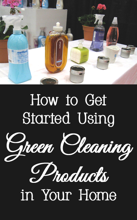 Tips and Tricks for How to Get Started Using Green Cleaning Products in Your Home