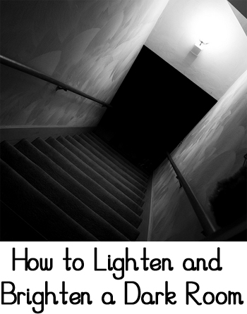 Tips & Tricks for How to Lighten and Brighten a Dark Room