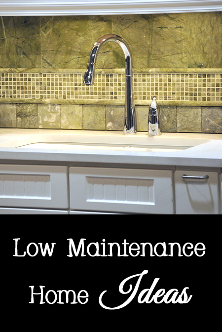 Low Maintenance Home Ideas for Your Home