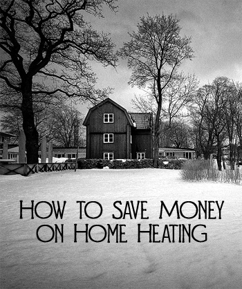 How to Save Money on Home Heating