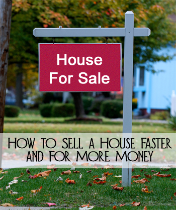 How to Sell a House Faster and For More Money