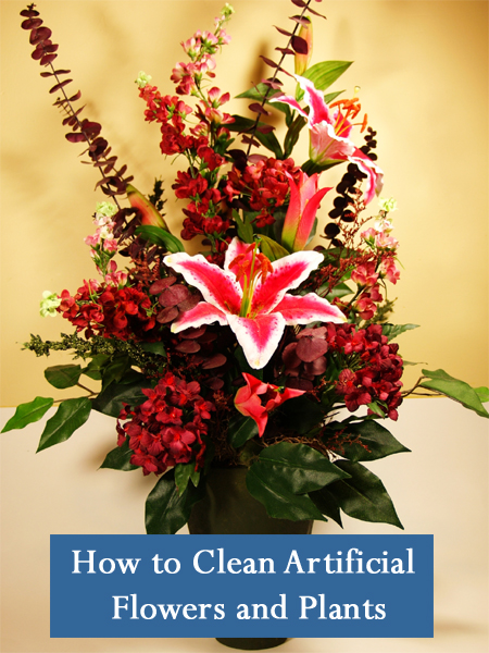 How to Clean Artificial Flowers and Plants